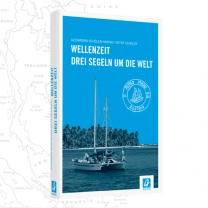 Wellenzeit - Drei segeln um die Welt